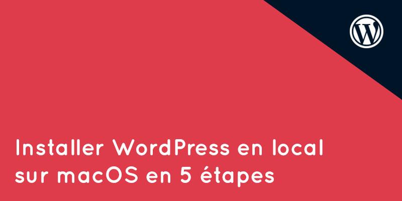 Installer WordPress en local sur macOS